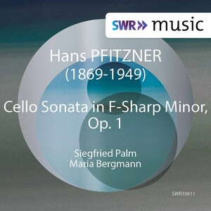 Pfitzner: Cello Sonata in F-Sharp Minor, Op.1