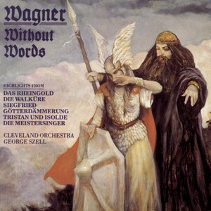 Wagner without Words; Orchestral works from The Ring Cycle, Tristan und Isolde, etc.