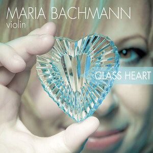 Glass Heart: Works for Violin and Piano and Glass, Schubert and Ravel