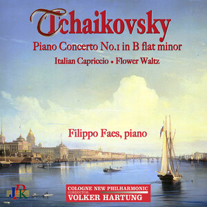 Tchaikovsky: Piano Concerto No. 1 in B-Flat Minor, Italian Capriccio and Flower Waltz