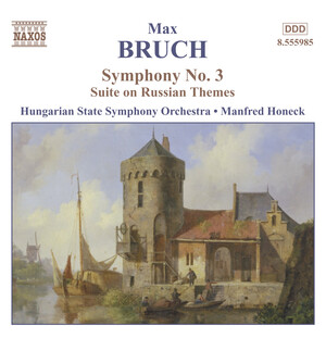Bruch: Symphony No.3; Suite on Russian Themes
