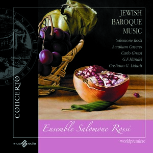 Jewish Baroque Music: Works by Cáceres, Rossi, Handel, etc.