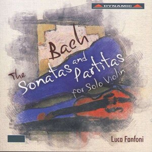 Bach: The Sonatas and Partitas for Solo Violin, BWV1001-1006