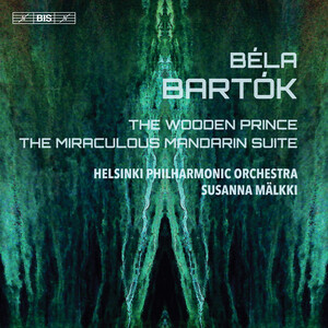 Bartók: The Wooden Prince, Op.13, Sz.60 and The Miraculous Mandarin Suite, Op.19, Sz.73
